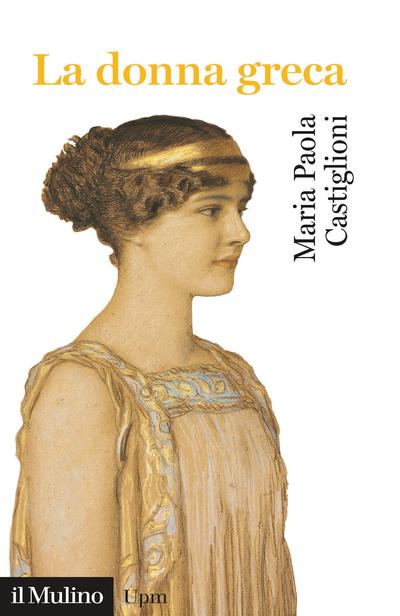 """""""La donna greca"""" di Maria Paola Castiglioni"""