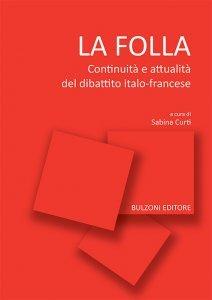 La folla. Continuità e attualità del dibattito italo-francese, Sabina Curti
