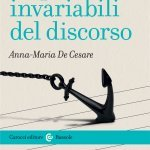 """""""Le parti invariabili del discorso"""" di Anna-Maria De Cesare"""