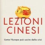 """""""Lezioni cinesi. Come l'Europa può uscire dalla crisi"""" di Francesco Grillo"""