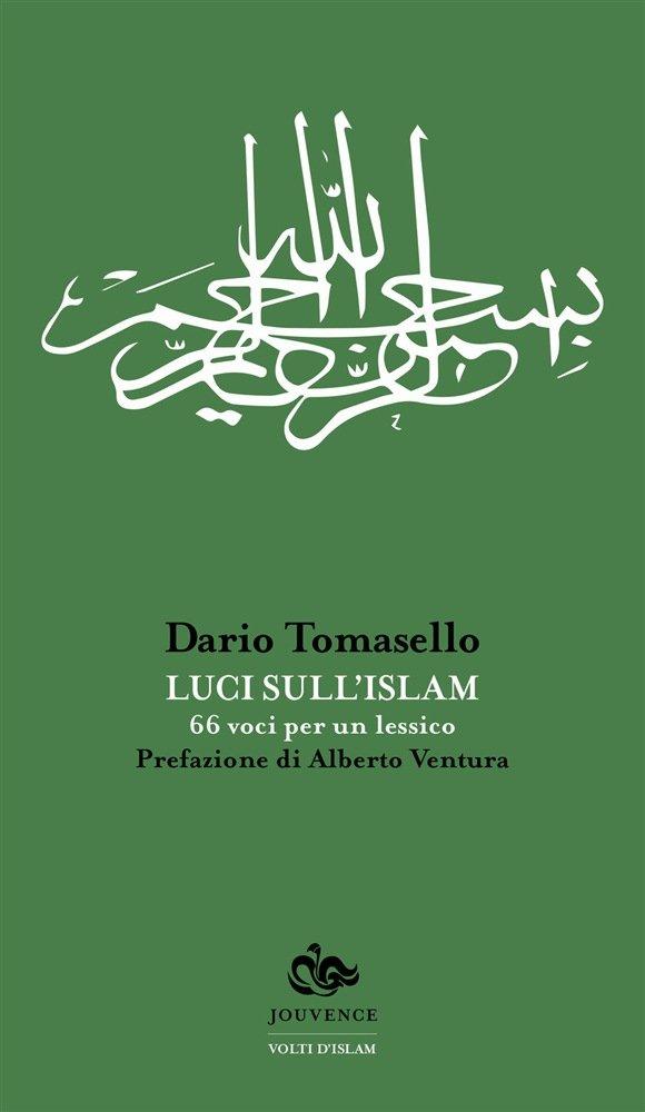 """""""Luci sull'Islam. 66 voci per un lessico"""" di Dario Tomasello"""