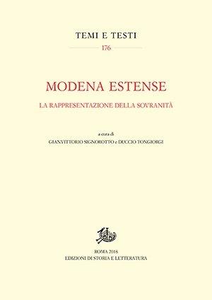 """""""Modena estense. La rappresentazione della sovranità"""" a cura di Gianvittorio Signorotto e Duccio Tongiorgi"""
