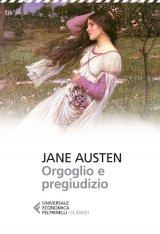 """""""Orgoglio e pregiudizio"""" di Jane Austen: riassunto trama e recensione"""