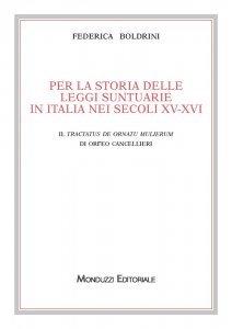 Per la storia delle leggi suntuarie in Italia nei secoli XV-XVI. Il <em>Tractatus de ornatu mulierum</em> di Orfeo Cancellieri, Federica Boldrini