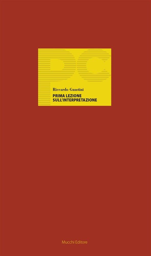 """""""Prima lezione sull'interpretazione"""" di Riccardo Guastini"""