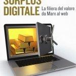 """""""Surplus digitale. La filiera del valore da Marx al web"""" di Andrea Miconi"""