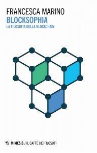 Blocksophia. La filosofia della blockchain, Francesca Marino