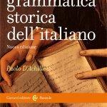 """""""Breve grammatica storica dell'italiano"""" di Paolo D'Achille"""