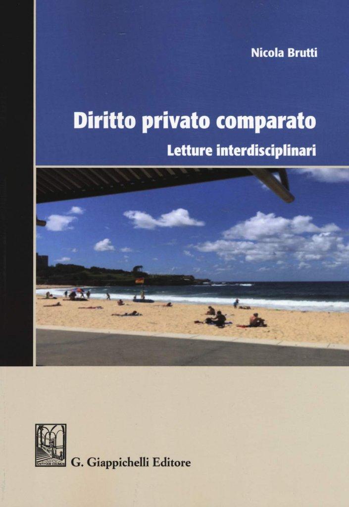 """""""Diritto privato comparato. Letture interdisciplinari"""" di Nicola Brutti"""