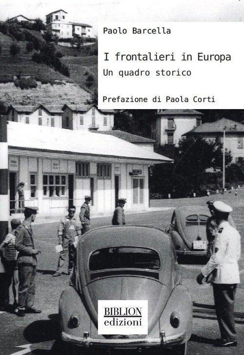 """""""I frontalieri in Europa. Un quadro storico"""" di Paolo Barcella"""