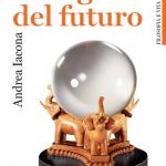 """""""L'enigma del futuro"""" di Andrea Iacona"""