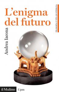 L'enigma del futuro, Andrea Iacona