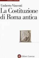 """""""La Costituzione di Roma antica"""" di Umberto Vincenti"""