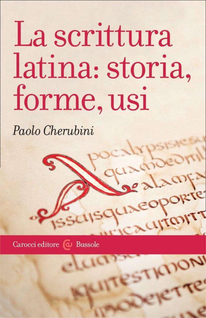 """""""La scrittura latina: storia, forme, usi"""" di Paolo Cherubini"""