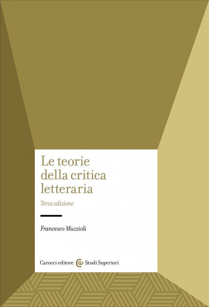 """""""Le teorie della critica letteraria"""" di Francesco Muzzioli"""
