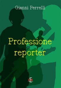 Professione reporter, Gianni Perrelli
