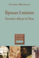 """""""Ripensare il ministero. Necessità e sfida per la Chiesa"""" di Cettina Militello"""