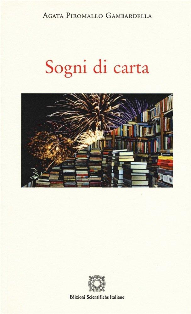"""""""Sogni di carta"""" di Agata Piromallo Gambardella"""