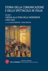 """""""Storia della comunicazione e dello spettacolo in Italia"""" a cura di Claudio Bernardi e Elena Mosconi"""