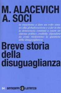 Breve storia della disuguaglianza, Michele Alacevich, Anna Soci