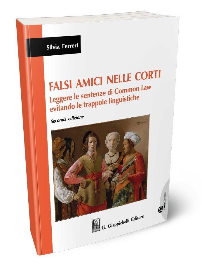 """""""Falsi amici nelle corti. Leggere le sentenze di Common Law evitando le trappole linguistiche"""" di Silvia Ferreri"""