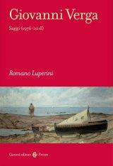 """""""Giovanni Verga. Saggi (1976-2018)"""" di Romano Luperini"""