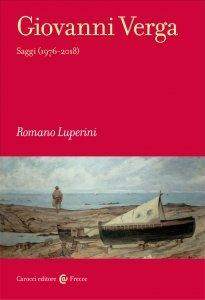 Giovanni Verga. Saggi (1976-2018), Romano Luperini