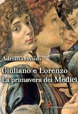 """""""Giuliano e Lorenzo. La primavera dei Medici"""" di Adriana Assini"""