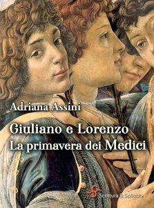Giuliano e Lorenzo. La primavera dei Medici, Adriana Assini