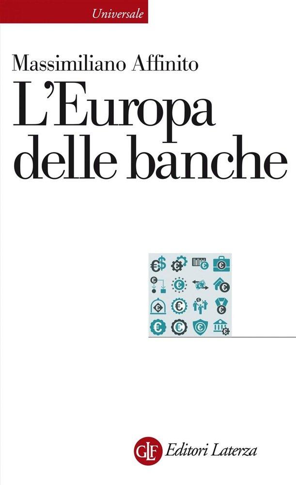 """""""L'Europa delle banche"""" di Massimiliano Affinito"""