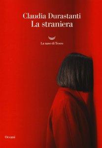 La straniera, Claudia Durastanti, trama, recensione