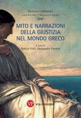 """""""Mito e narrazioni della giustizia nel mondo greco"""" a cura di Gabrio Forti e Alessandro Provera"""