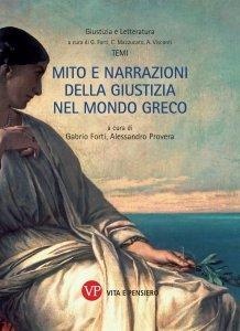 Mito e narrazioni della giustizia nel mondo greco, Gabrio Forti, Alessandro Provera