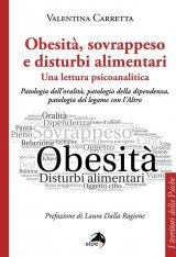 """""""Obesità, sovrappeso e disturbi alimentari: una lettura psicoanalitica"""" di Valentina Carretta"""