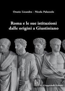 Roma e le sue istituzioni dalle origini a Giustiniano, Orazio Licandro, Nicola Palazzolo