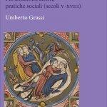 """""""Sodoma. Persecuzioni, affetti, pratiche sociali (secoli V-XVIII)"""" di Umberto Grassi"""