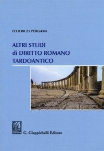 Altri studi di diritto romano tardoantico, Federico Pergami