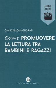Come promuovere la lettura tra bambini e ragazzi, Giancarlo Migliorati