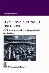"""""""Da Vienna a Monaco (1814-1938). Ordine europeo e diritto internazionale"""" di Stefano Mannoni"""