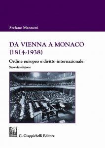 Da Vienna a Monaco (1814-1938). Ordine europeo e diritto internazionale, Stefano Mannoni