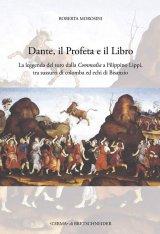 """""""Dante, il Profeta e il Libro. La leggenda del toro dalla Commedia a Filippino Lippi, tra sussurri di colomba ed echi di Bisanzio"""" di Roberta Morosini"""