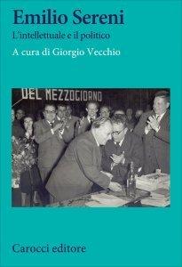 Emilio Sereni. L'intellettuale e il politico, Giorgio Vecchio
