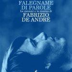 """""""Falegname di parole. Le canzoni e la musica di Fabrizio De André"""" di Luigi Viva"""