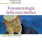 """""""Fenomenologia della cura medica. Corpo, malattia, riabilitazione"""" di Vincenzo Costa e Luca Cesana"""