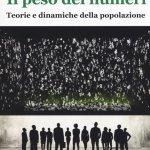 """""""Il peso dei numeri. Teorie e dinamiche della popolazione"""" di Daniela Danna"""