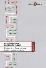 """""""Il sistema politico italiano. Origini, evoluzione e struttura"""" di Luciano Fasano e Nicolò Addario"""