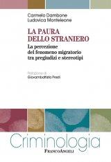 """""""La paura dello straniero. La percezione del fenomeno migratorio tra pregiudizi e stereotipi"""" di Carmelo Dambone e Ludovica Monteleone"""
