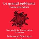 """""""Le grandi epidemie. Come difendersi"""" di Barbara Gallavotti"""