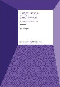 Linguistica diacronica. La prospettiva tipologica, Maria Napoli
