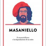 """""""Masaniello. Il masaniellismo e la degrazione di un mito"""" di Aurelio Musi"""